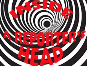 Get inside a reporter's head