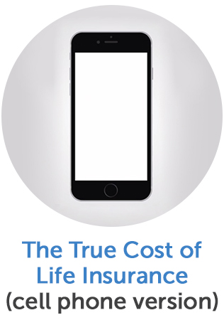 Watch The True Cost of Life Insurance (cell phone version)