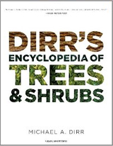 Dirr's Encyclopedia of Trees & Shrubs