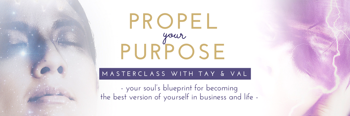 PROPEL YOUR PURPOSE - Masterclass with Tay & Val