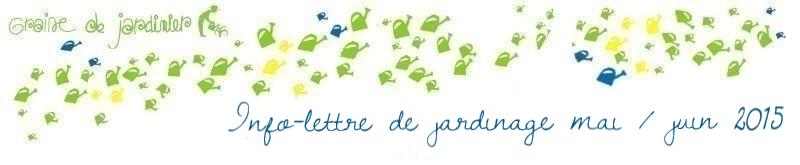 Info-lettre de jardinage mai / juin 2015