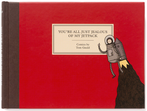 You're All Just Jealous of My Jetpack di Tom Gauld