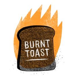 The Burnt Toast podcast