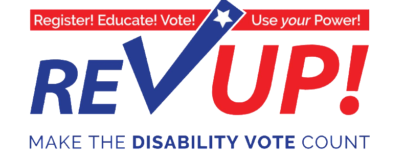 "a logo that says ""REV UP!"" - register! educate! vote! use your power! make the disability vote count!"""