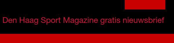 Den Haag Sport Magazine Nieuwsbriefaanmelding