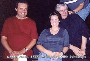 Denis Cahill Shana Merlin and Keith Johnstone
