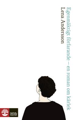 bok: Egenmäktigt förfarande av Lena Andersson