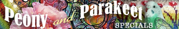 Peony And Parakeet Specials