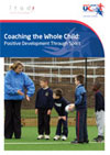 Coaching the Whole Child: Positive Development Through Sport