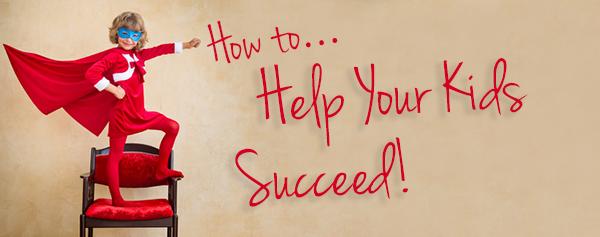 Help your kids succeed