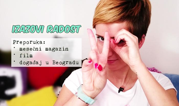 Preporuka: mesečni magazin, film, događaj u Beogradu | IZAZOVI RADOST 20