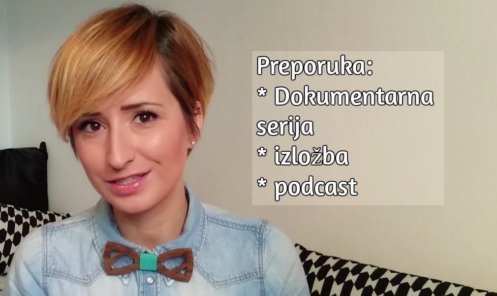 Preporuka: dokumentarna serija, izložba, podcast | IZAZOVI RADOST 14