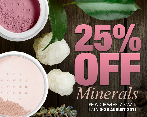 25% OFF Minerals. Promotie valabila pana in data de 28 august 2011