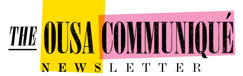 The OUSA Communiqué Newsletter