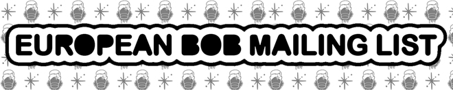 European Bob Mailing List