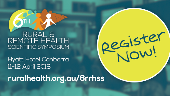 Rural & Remote Health Scientific Symposium which will take place in Canberra on 11-12 April 2018. Register Now
