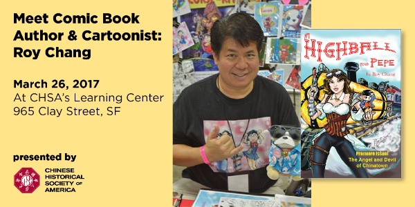 Meet Comic Book Author & Cartoonist: Roy Chang  Sunday, March 26th 1–2:30pm at CHSA Learning Center