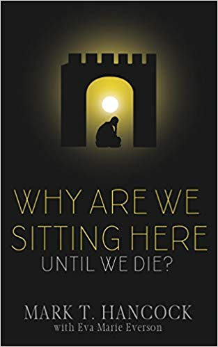 Why Are We Sitting Here by Mark Hancock