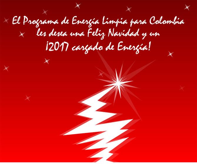 El Programa de Energía Limpia para Colombia les desea una Feliz Navidad y un ¡2017 cargado de Energía!