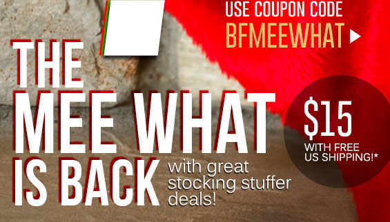 Coupon Code: BFMEEWHAT