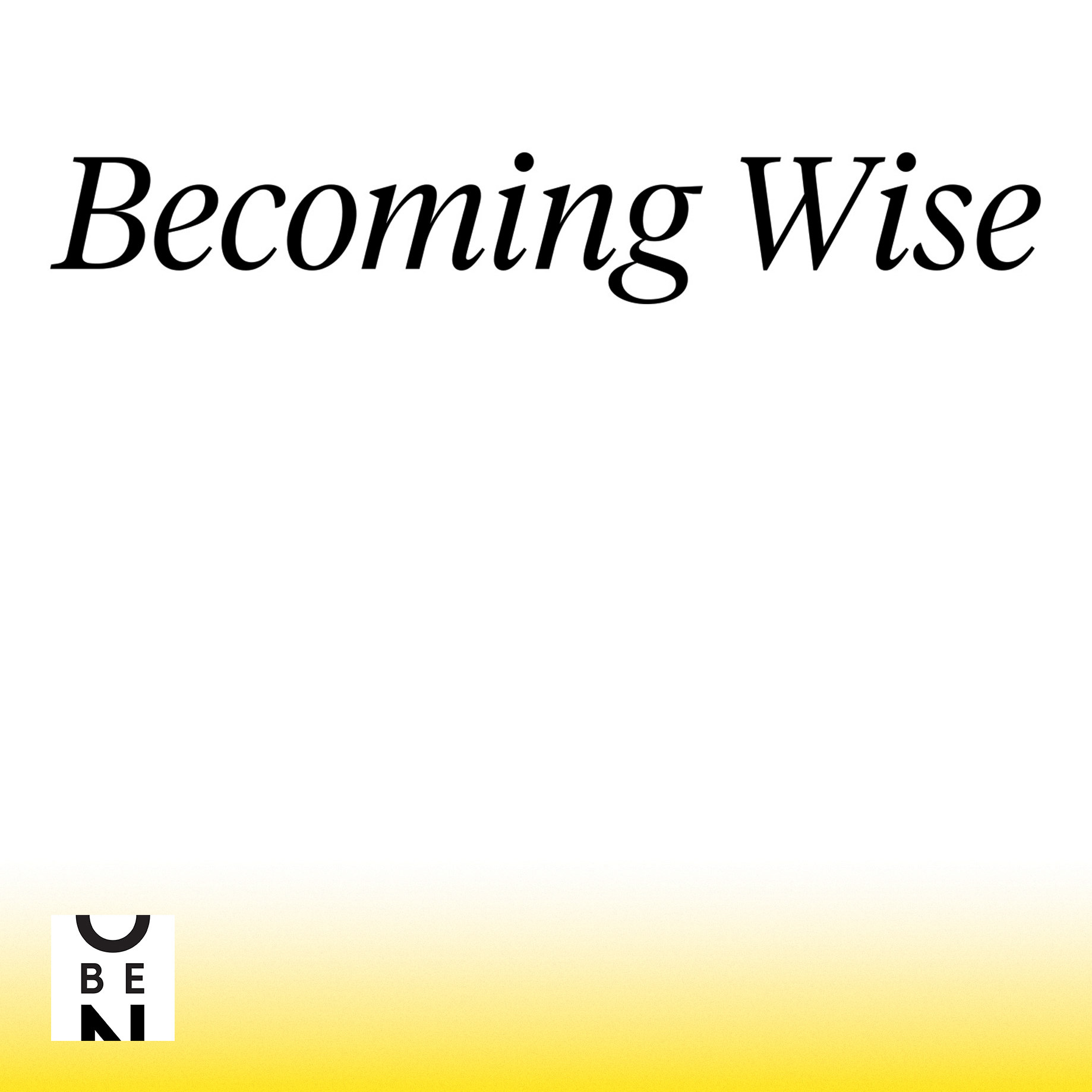 Get the Becoming Wise podcast
