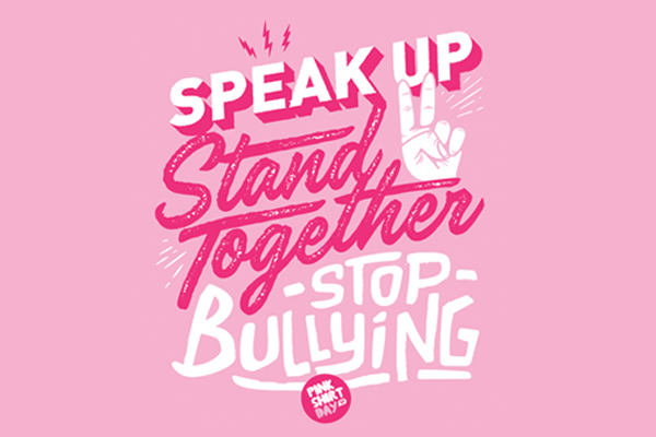 Speak Up Stand Together and Stop Bullying: Pink Shirt Day.