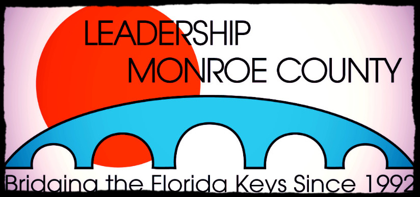 LEADERSHIP MONROE COUNTY - Bridging the Florida Keys Since 1992