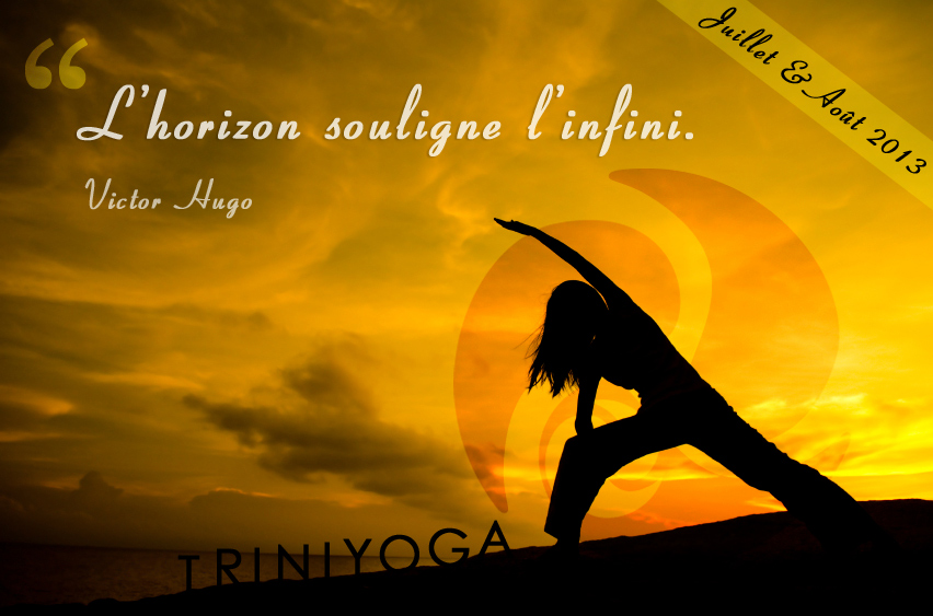 Cours de Yoga Paris 10, TriniYoga, Ashtanga Vinyasa - newsletter juillet et août 2013