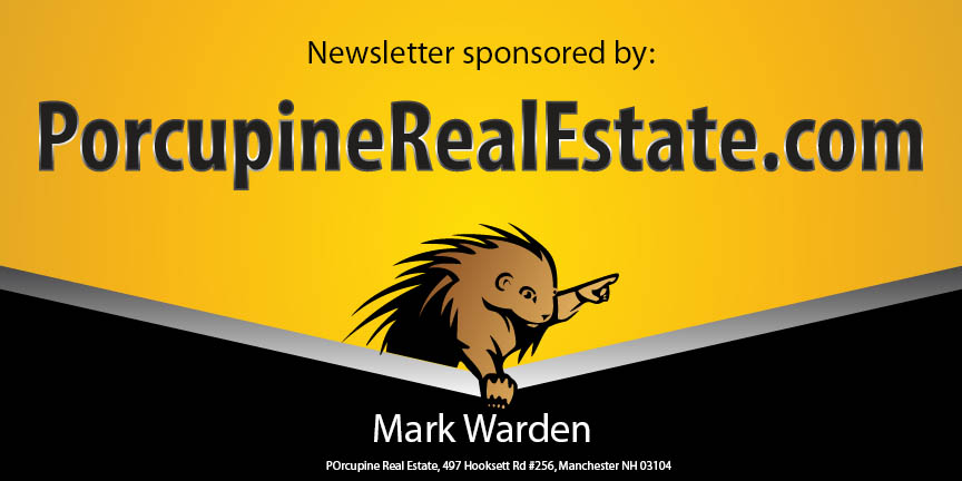 Newsletter Sponsored by Porcupine Real Estate - porcupinerealestate.com.