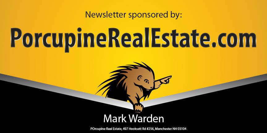 Newsletter Sponsored by Porcupine Real Estate - porcupinerealestate.com.