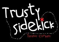 Trusty Sidekick Theater Company
