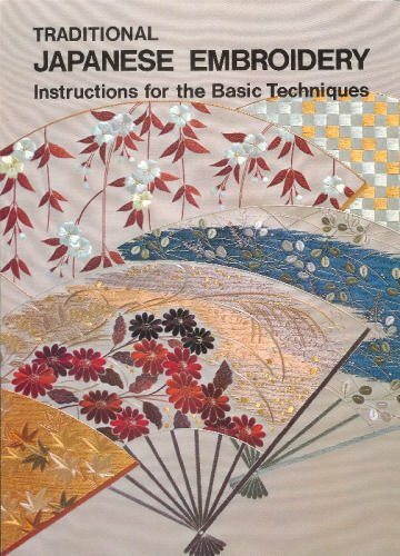 Traditional Japanese Embroidery Instructions for the Basic Techniques