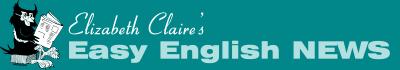 Elizabeth Claire's Easy English NEWS, ESL newspaper