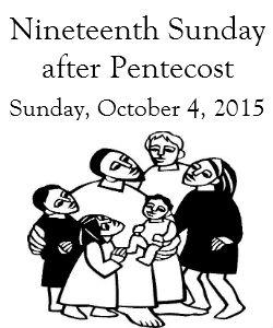 Nineteenth Sunday after Pentecost, Sunday October 4, 2015