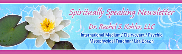"""Spiritually Speaking Newsletter"" by Dr. Rachel S. Kohler, LLC"