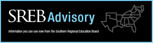 SREB Advisory: Information you can use now from the Southern Regional Education Board