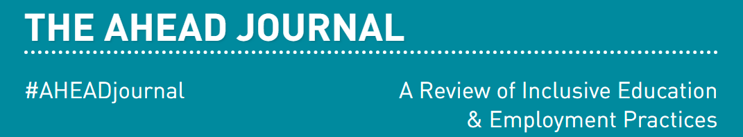 The AHEAD Journal: A Review of Inclusive Education and Employment Practices #AHEADjournal