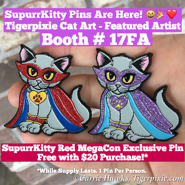SupurrKitty  Pins at Tigerpixie Cat Art Booth # 17FA MegaCon 2019