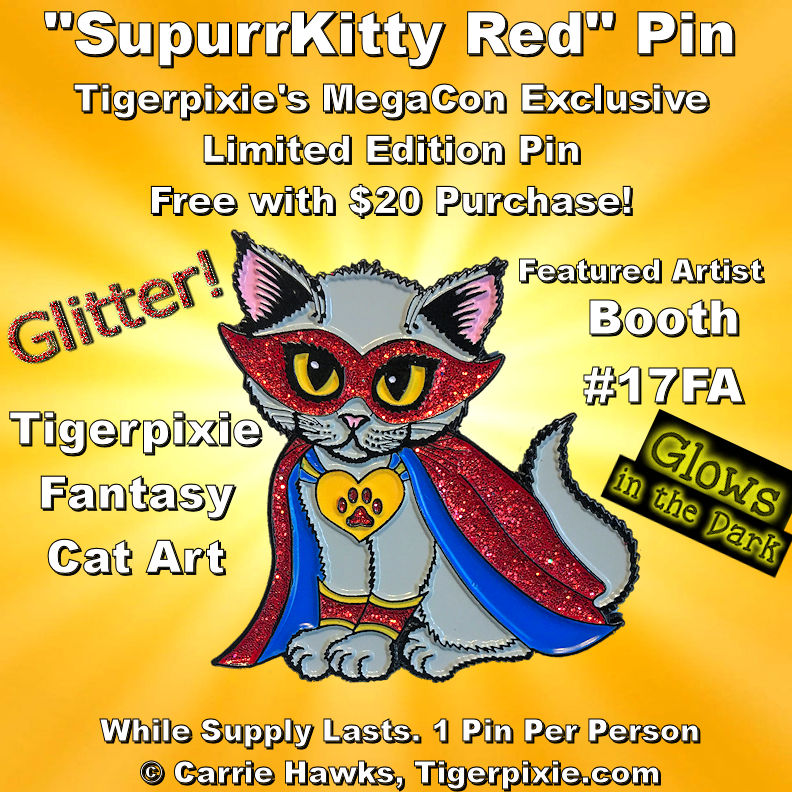 SupurrKitty Red Exclusive Pin Tigerpixie Cat Art Booth # 17FA MegaCon 2019