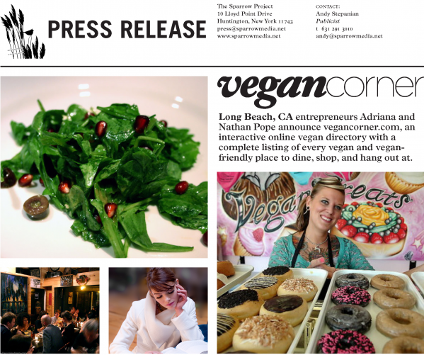 PRESS RELEASE - ANNOUNCING VEGAN CORNER: Long Beach, CA entrepreneurs Adriana and Nathan Pope announce vegancorner.com, an interactive online vegan directory with a  complete listing of every vegan and vegan-friendly place to dine, shop, and hang out at.