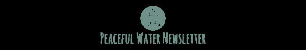 Peaceful Water Newsletter Header