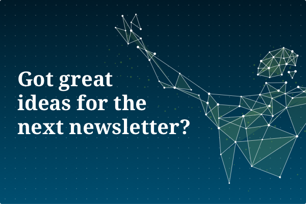 Got great ideas for the newsletter?