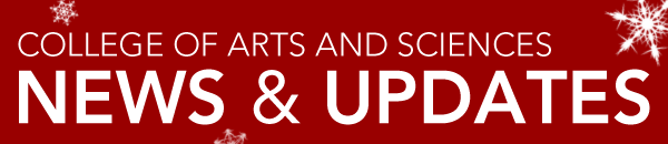 College of Arts and Sciences News & Updates header with snowflakes