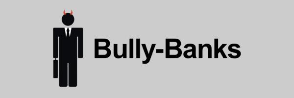 Bully Banks