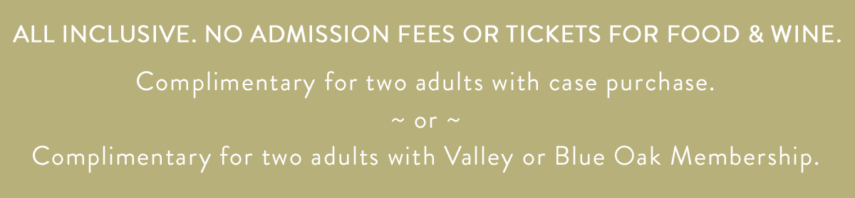All inclusive with case purchase or Valley or Blue Oak Membership