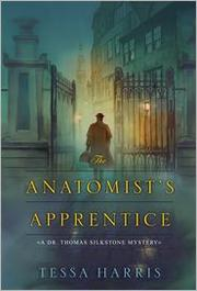 The Anatomist Apprentice by Tessa Harris, historical mystery