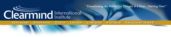 """Clearmind International Institute - """"Transforming the World One Thought at a Time... Starting Now!"""""""