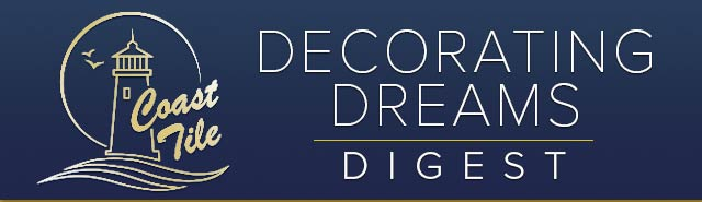 Coast Tile Decorating Dreams Digest