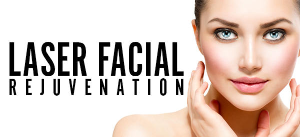 20% OFF Laser Facial Rejuvenation