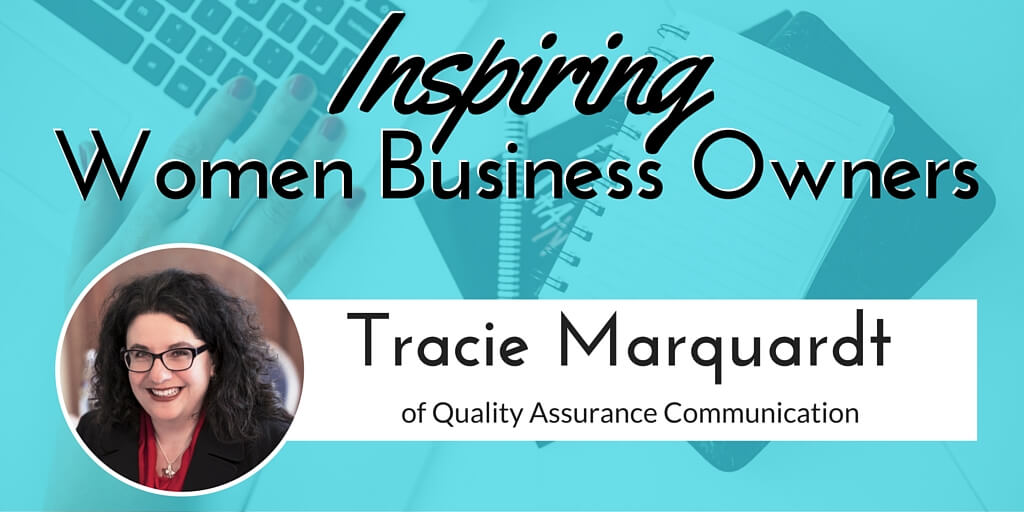 Inspiring Women Business Owners: Tracie Marquardt